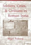 Soldiers  Cities  and Civilians in Roman Syria