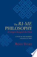 The Ri me Philosophy of Jamgon Kongtrul the Great