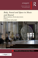 Body, Sound and Space in Music and Beyond: Multimodal Explorations [Pdf/ePub] eBook