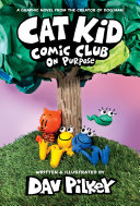 Cat Kid Comic Club  3  A Graphic Novel  From the Creator of Dog Man Book