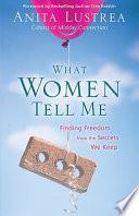 What Women Tell Me