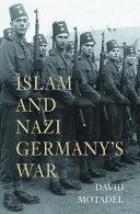 Islam and Nazi Germany's war / David Motadel