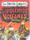 Esos Violentos Volcanes
