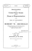 Proceedings of the United States Senate in the Trial of Impeachment of Robert W  Archbald