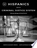 Hispanics in the U S Criminal Justice System