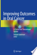 Improving Outcomes in Oral Cancer