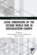 Local Dimensions of the Second World War in Southeastern Europe