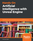 Hands On Artificial Intelligence with Unreal Engine