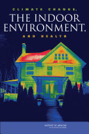 Climate Change  the Indoor Environment  and Health