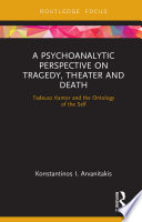 A Psychoanalytic Perspective on Tragedy  Theater and Death