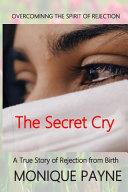 The Secret Cry