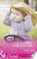 The Cowgirl s Forever Family  Mills   Boon Cherish   The Cedar River Cowboys  Book 3
