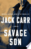 """""""Savage Son: A Thriller"""" by Jack Carr"""