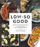 Low-So Good