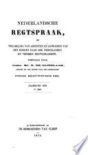 Netherlandsche Rechtspraak Of Verzameling Van Arresten En Gewijsden Van Den Hoogen Raad Der Nederlanden