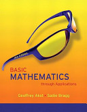 Basic Mathematics Through Applications + Mymathlab/Mystatlab Student Access Kit + Worksheets for Classroom Or Lab Practice for Basic Mathematics Through Applications