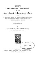 Cole s Shipmaster s Handbook to the Merchant Shipping Acts