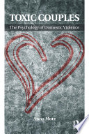 Toxic Couples: The Psychology of Domestic Violence