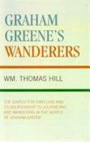 Graham Greene s Wanderers