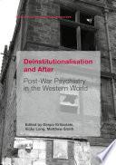 Deinstitutionalisation And After