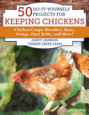 50 Do It Yourself Projects for Keeping Chickens
