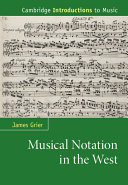 Musical notation in the West / James Grier, University of Western Ontario