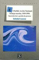 El Partido Acción Nacional, la larga marcha, 1939-1994