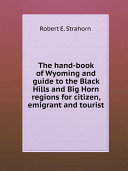 The hand-book of Wyoming and guide to the Black Hills and Big Horn regions for citizen, emigrant and tourist
