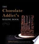 The Chocolate Addict s Baking Book