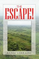 THE ESCAPE!