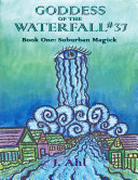 Goddess of the Waterfall  37  Book One  Suburban Magick