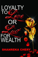 Loyalty to Love or Lust for Wealth