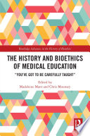 The History And Bioethics Of Medical Education