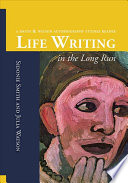 LIFE WRITING IN THE LONG RUN
