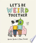 Let S Be Weird Together