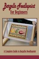 Bargello Needlepoint for Beginners