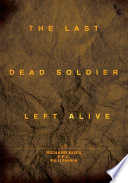 The Last Dead Soldier Left Alive