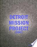 DETROIT MISSION PROJECT