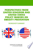 Perspectives From United Kingdom And United States Policy Makers On Obesity Prevention Book PDF