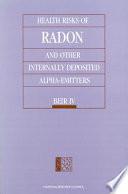 Health Risks of Radon and Other Internally Deposited Alpha-Emitters