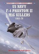 US Navy F 4 Phantom II MiG Killers 1965   70