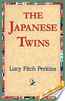 The Japanese Twins - Lucy Fitch Perkins - Google Books