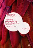 Negotiating Femininities in the Neoliberal Night Time Economy