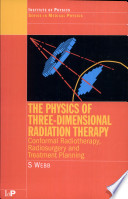 The Physics of Three Dimensional Radiation Therapy Book