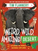Weird  Wild  Amazing  Desert  Exploring the World   s Incredible Drylands
