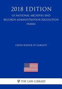 Pdf Cross-Waiver of Liability (Us National Aeronautics and Space Administration Regulation) (Nasa) (2018 Edition)