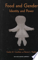 """Food and Gender: Identity and Power"" by Carole Counihan, Steven L. Kaplan"