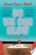 So We Can Glow Book PDF