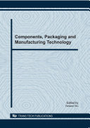 Components  Packaging and Manufacturing Technology