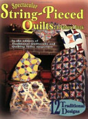 Spectacular String Pieced Quilts
